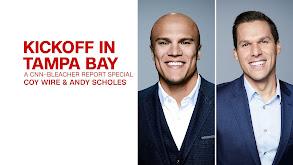 Kick-Off in Tampa Bay: A CNN Bleacher Report Special thumbnail