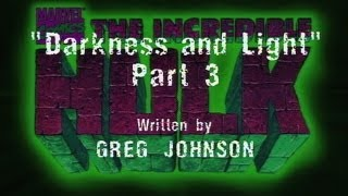 The Incredible Hulk (1996) - DARKNESS AND LIGHT (PART 3)