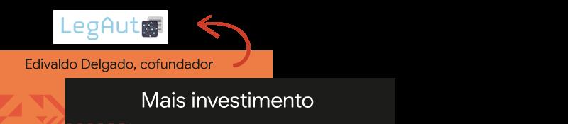 Edivaldo Delgado, cofundador da LegAut: mais investimento