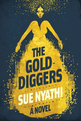 EXTRACT | Sue Nyathi's The Gold Diggers
