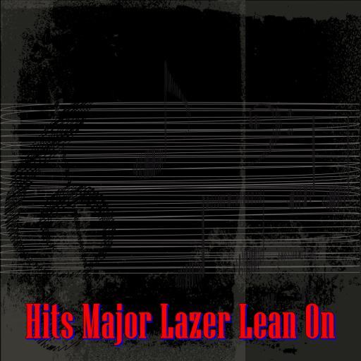 Hits Major Lazer Lean On