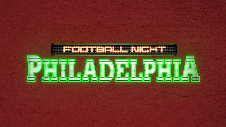Watch Football Night in Philadelphia live