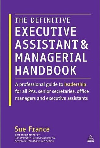 The Definitive Executive Assistant and Managerial Handbook Sue France