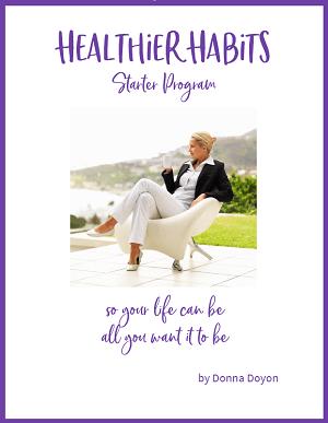 Donna Doyon - Healthier Habits Starter Program
