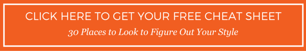 Free cheat sheet - 30 places to look to figure out your style by Destination wedding planner Mango Muse Events