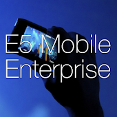 E5 Mobile Enterprise