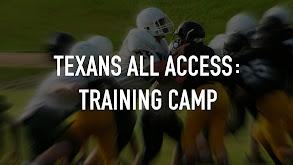 Texans All Access: Training Camp thumbnail