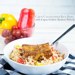 Cajun Cauliflower Rice Bowl with Cajun Grilled Alaskan Pollock.