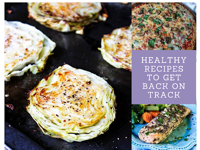Healthy Recipes to Get Back on Track