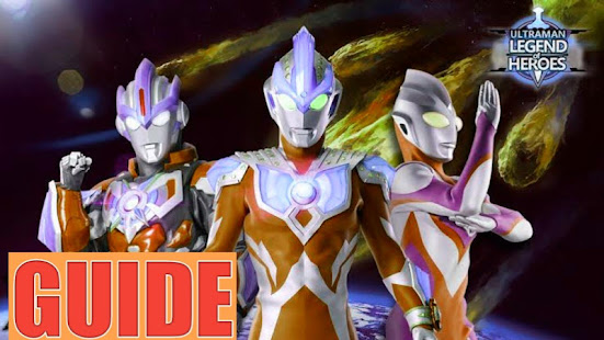 *Tips Ultraman Guide Legend Heroes 1.0 APK + Mod (Free purchase) for Android