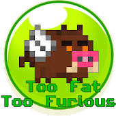 Too Fat Too Furious