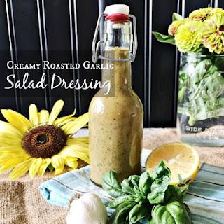 Farm-to-Table Creamy Roasted Garlic Salad Dressing.