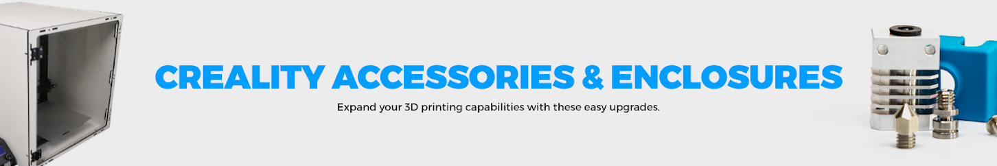 Creality Accessories & Enclosures