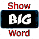 Download Show BIG Word For PC Windows and Mac