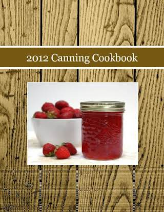 2012 Canning Cookbook