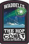 Waddells Hop Comet