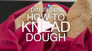 Pinch Tips: How To Knead Dough Recipe