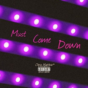 Cover Art for song Must Come Down
