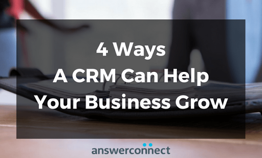 4 ways a crm can help your business grow