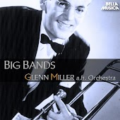 Glenn Miller and His Orchestra - Big Bands