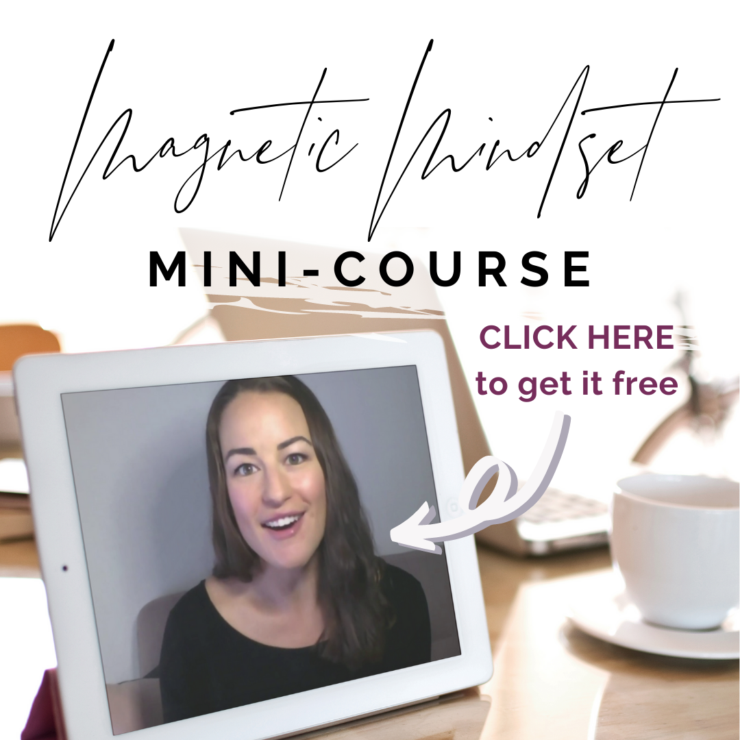 Click here to get the Magnetic Mindset Mini-Course for free
