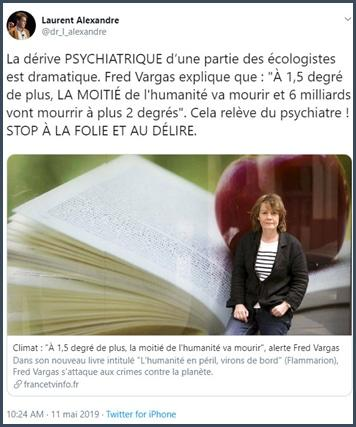 Tweet Laurent Alexandre la dérive psychiatrique d'une partie des écologistes est dramatique