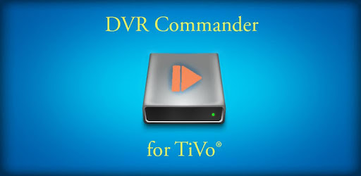 DVR Commander for TiVo® - by Anthony Lieuallen