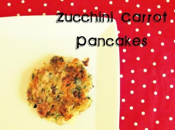 Zucchini And Carrot Pancakes Recipe