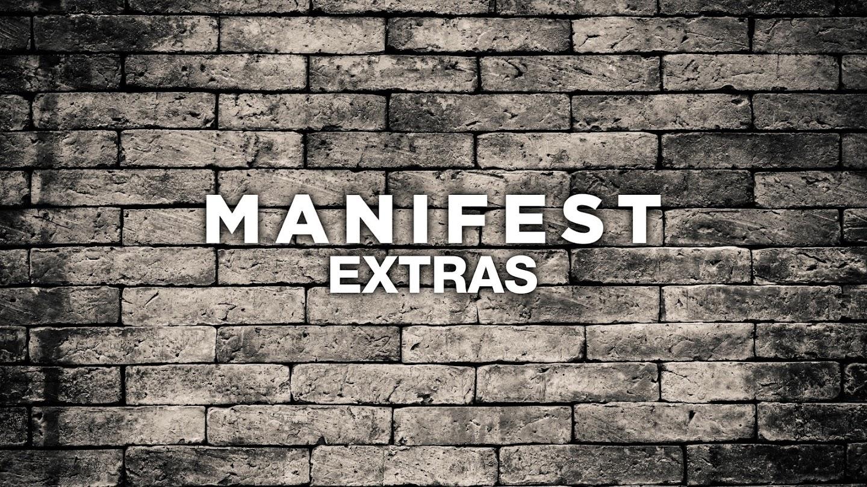 Manifest: Extras