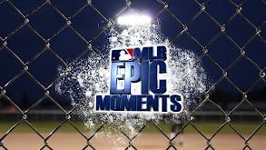 MLB Epic Moments thumbnail