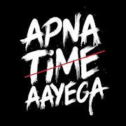 Apna Time Aayega Motivational Quotes