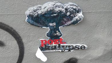 """Photo: Paste-Up; POZT """"Apokalypse"""""""