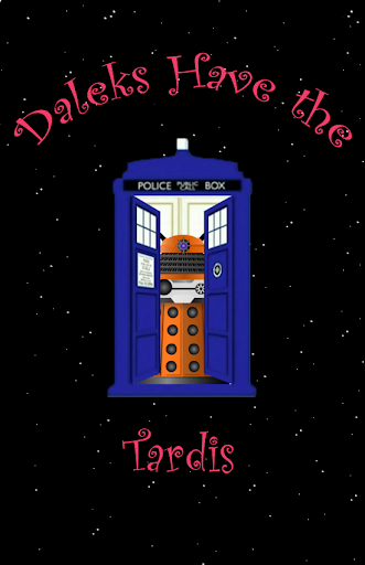 Daleks have the Tardis