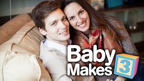 Baby Makes 3 thumbnail