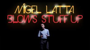 Nigel Latta Blows Stuff Up thumbnail