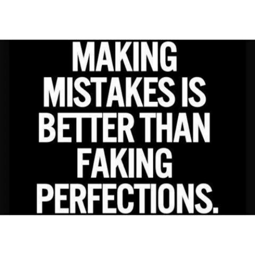 ../making-mistakes-is-better-than-faking-perfections-194681.png