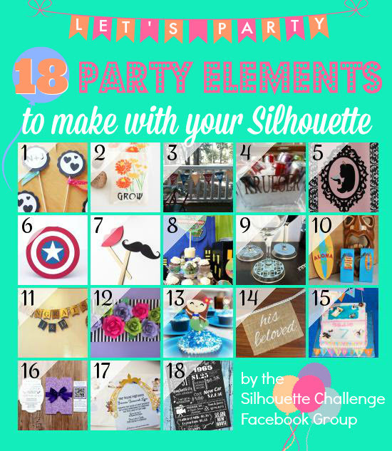 18 DIY Party Elements to Make with Your Silhouette Machine! Brought to you by The Silhouette Challenge Facebook Group. We've got banners, photo props, decor...you name it. Just follow what catches your eye in the clickable collage at the bottom of each post. Happy blog hopping!