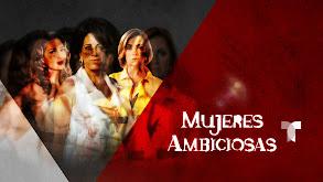 Mujeres Ambiciosas thumbnail
