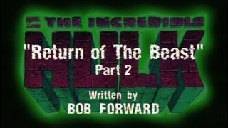 The Incredible Hulk (1996) - THE RETURN OF THE BEAST (PART 2)