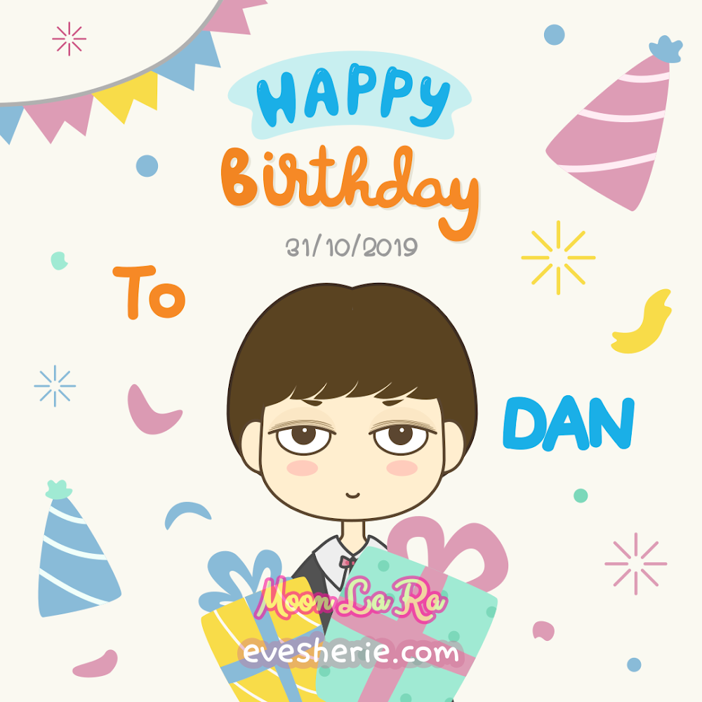 สุขสันต์วันเกิด Dan 2019 Moon La Ra