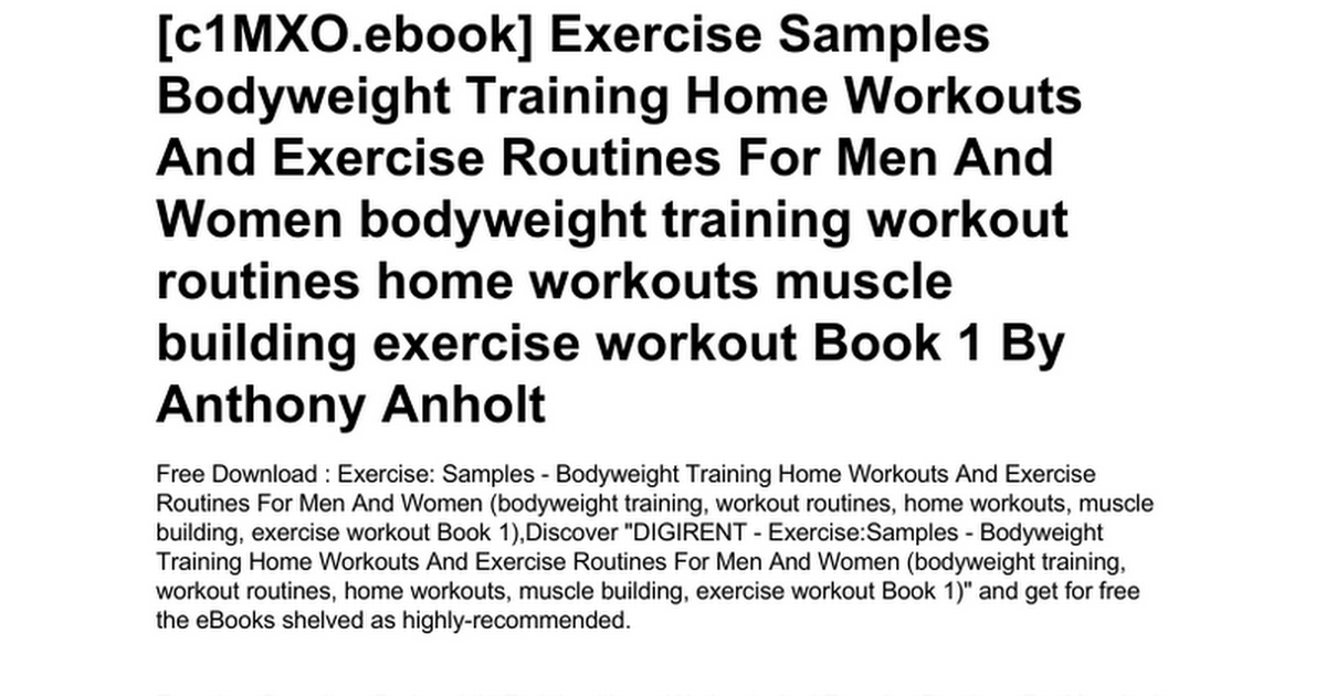 Exercise Samples Bodyweight Training Home Workouts And Routines For Men Women Workout Muscle
