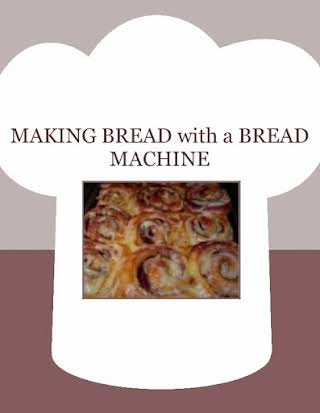 MAKING BREAD with a BREAD MACHINE