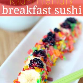 Kid Friendly Breakfast Sushi.