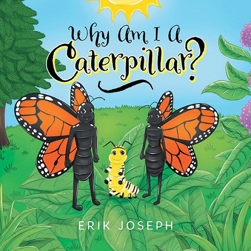 Why Am I A Caterpillar?