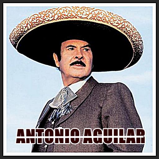 Antonio Aguilar Letras