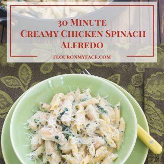 30 Minute Creamy Chicken Spinach Alfredo