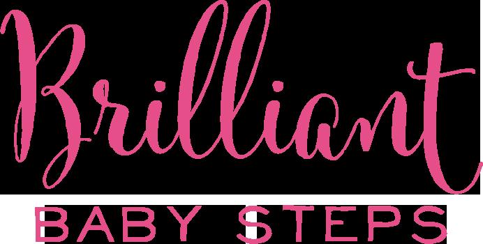 Brilliant Baby Steps Brilliant Life Shop