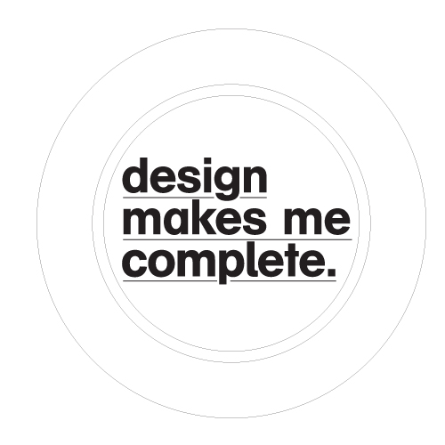 Design makes me complete