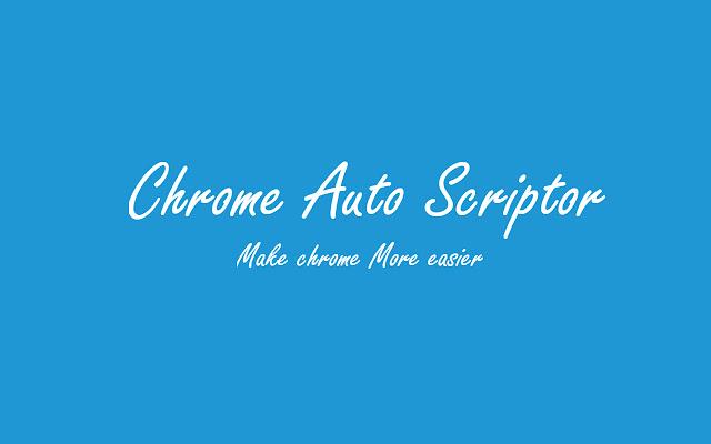 Chrome-Auto-scriptor