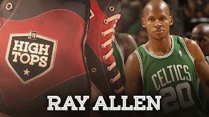 High Tops: Ray Allen's Best Plays thumbnail
